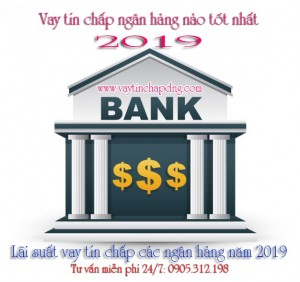 Lãi suất vay tín chấp 2019